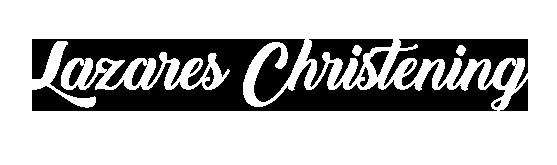 Lazares Christening